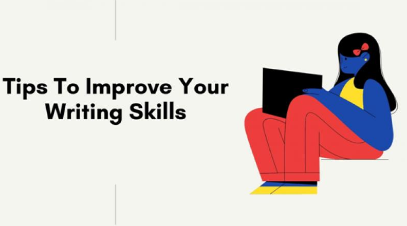 Tips To Improve Your Writing Skills in 2021